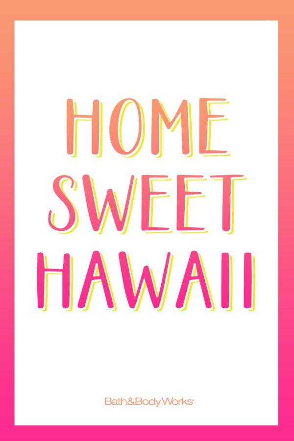 Home Sweet Hawaii