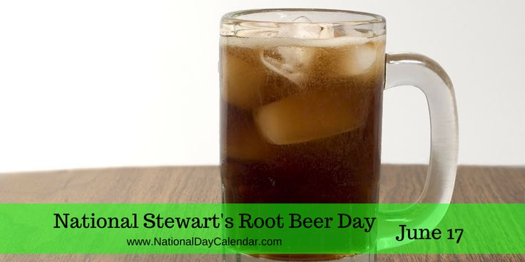 NATIONAL STEWART'S ROOT BEER DAY For many years now, June 17 has thedistinctionof being National Stewart's Root Beer Day. Celebrating thisholiday each year is easy, just gather together some fr…