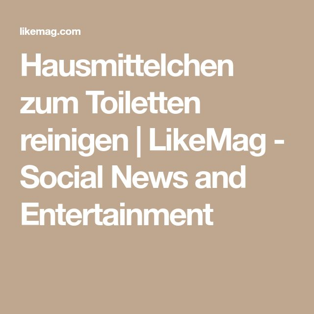 Hausmittelchen zum Toiletten reinigen   LikeMag - Social News and Entertainment