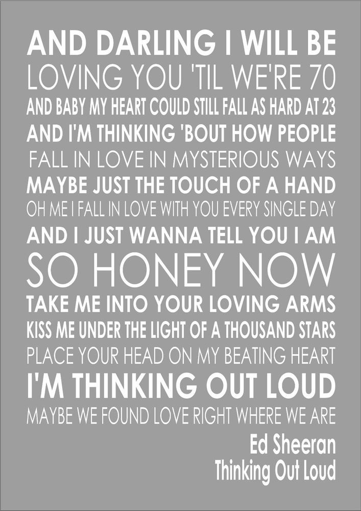 1 Thinking Out Loud Ed Sheeran Word Wedding Valentines Words Song Lyric Lyrics