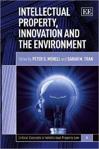 Intellectual Property, Innovation and the Environment (Elgar Research Reviews in…