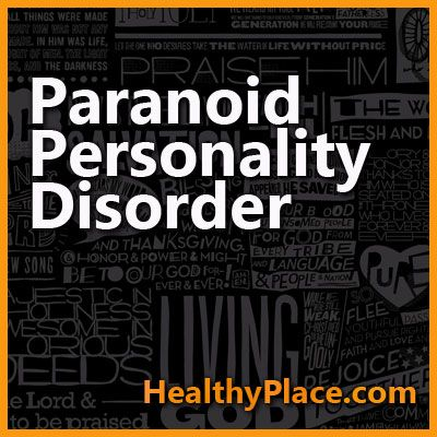 In-depth look at Paranoid Personality Disorder - signs and symptoms, diagnosis, causes, and treatment.
