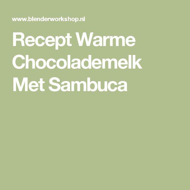 Recept Warme Chocolademelk Met Sambuca
