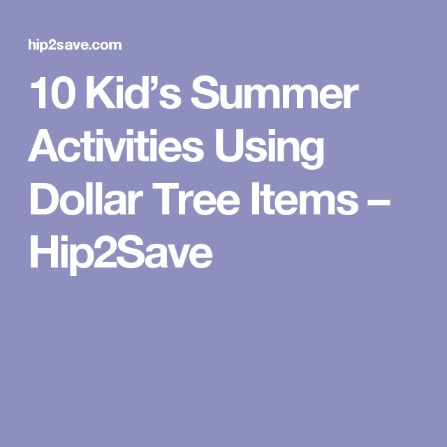 10 Kid's Summer Activities Using Dollar Tree Items – Hip2Save
