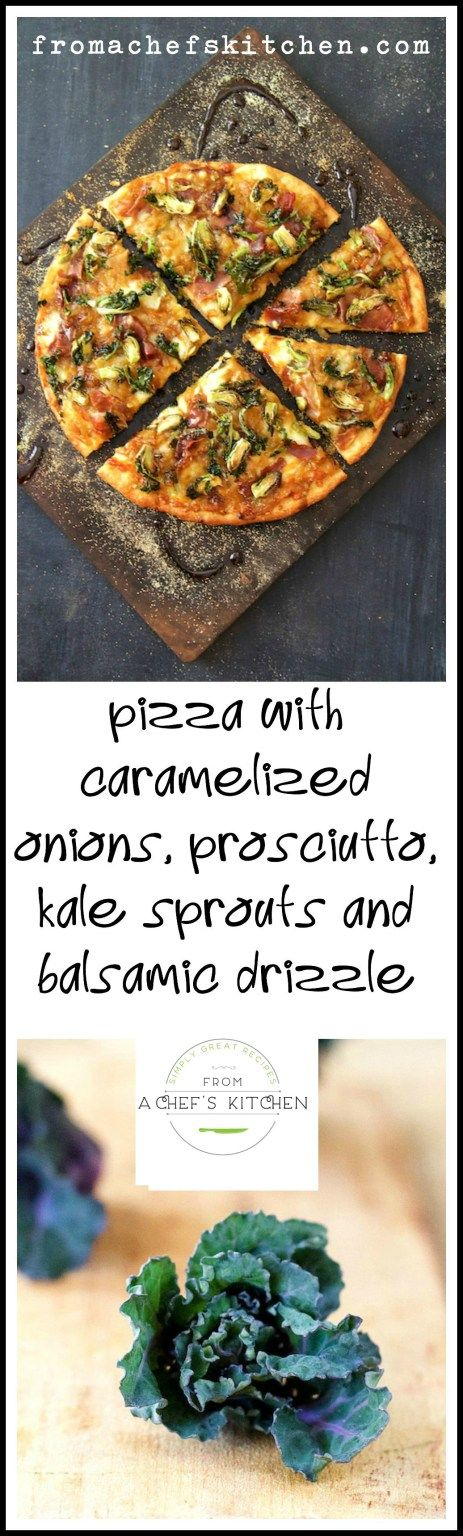 Pizza with Caramelized Onions, Prosciutto, Kale Sprouts and Balsamic Drizzle makes pizza night a special occasion!