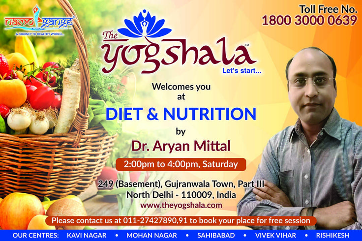 """Namo Gange Namaskar!!! """"Love yourself enough to live a healthy Lifestyle"""", Dear nutrition lovers, you are welcome in free workshop on 'Diet & Nutrition' by Dr. Aryan Mittal organized by Namo Gange Trust at Gujranwala Town, Delhi on Saturday. http://www.theyogshala.com #TheYogshala #FreeWorkshop #DietNutritionFreeWorkshop #NamoGangeTrust #TheYogshalaCentreGujranwalaTown"""