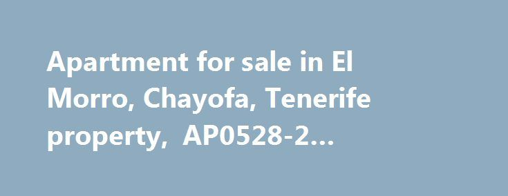 Apartment for sale in El Morro, Chayofa, Tenerife property, AP0528-2 #serviced #apartment http://apartment.remmont.com/apartment-for-sale-in-el-morro-chayofa-tenerife-property-ap0528-2-serviced-apartment/  #apartment complex for sale # Apartment in El Morro Morfitt Properties Tenerife are pleased to offer a 2 bedroom apartment on the popular complex of El Morro in Chayofa. The property is south facing and presented to a very high standard and comprise; large lounge with patio doors to the…