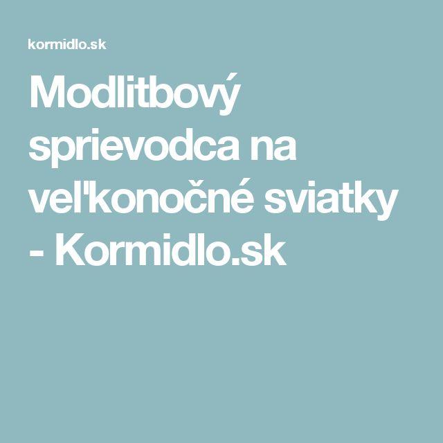 Modlitbový sprievodca na veľkonočné sviatky - Kormidlo.sk