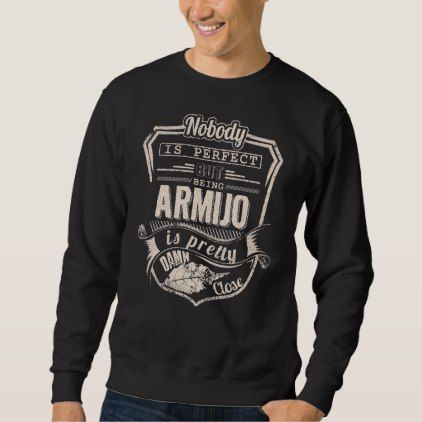 Being ARMIJO Is Pretty. Gift Birthday Sweatshirt - birthday gifts party celebration custom gift ideas diy