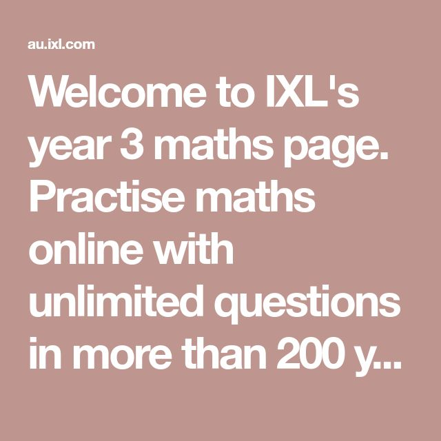 Welcome to IXL's year 3 maths page. Practise maths online with unlimited questions in more than 200 year 3 maths skills.