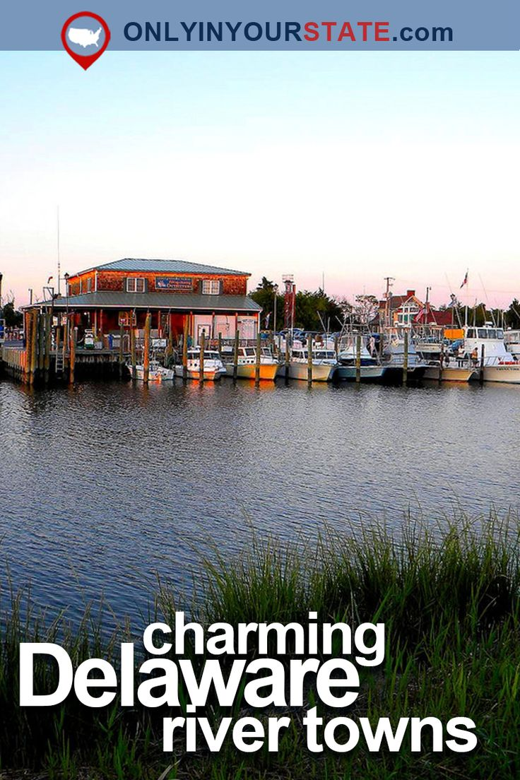 Travel | Delaware | River Towns | Waterfront Destinations | Places To Visit