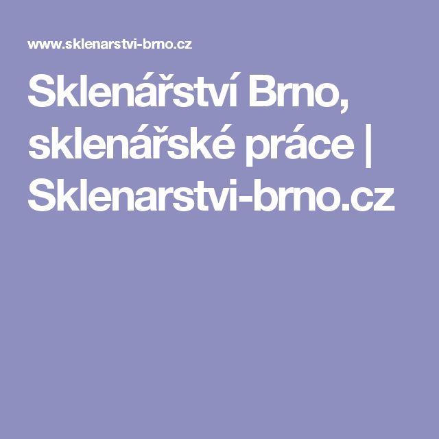 Sklenářství Brno, sklenářské práce | Sklenarstvi-brno.cz