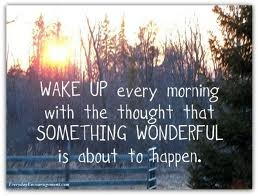 today something wonderful will happen! :)