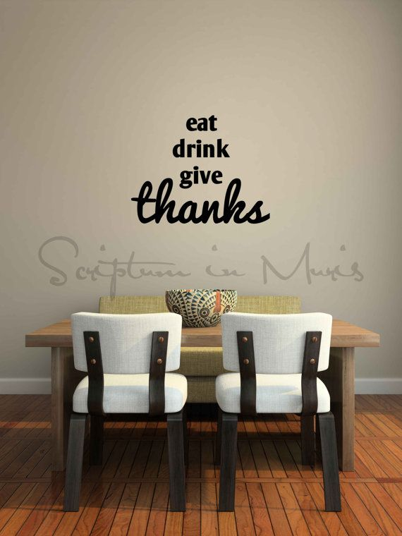 Eat Drink Give Thanks Dining Room Wall Quote Decal DK120