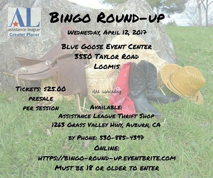 HUGE EVENT!  Bingo Round-Up event on April 12th. Where?  Blue Goose Event Center 3550 Taylor Rod Loomis.  See Y'all there!  For tickets go here  buff.ly/2kS6HqT or Assistance League of Greater Placer - Thrift Shop 1263 Grass Valley Hwy Auburn #bingoroundup #bingo #games #fundraiser #nonprofit