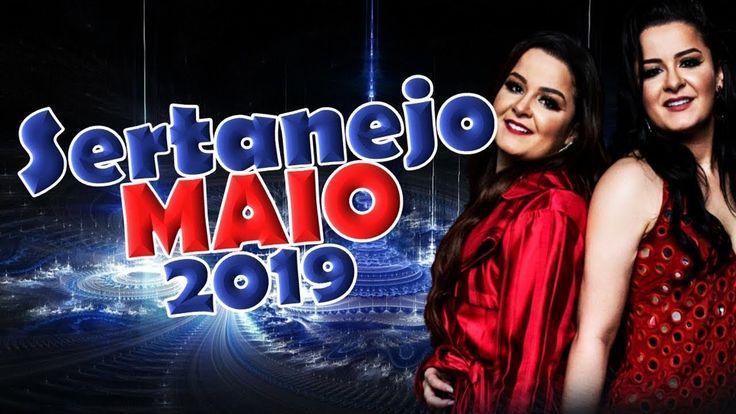 Sertanejo Maio 2019 Mais Tocadas - As Melhores do