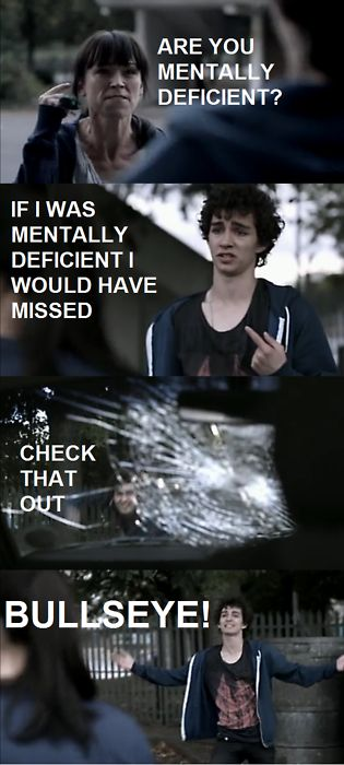 Nathan, Misfits. I love that show, it's just not as good without Robert Sheehan.