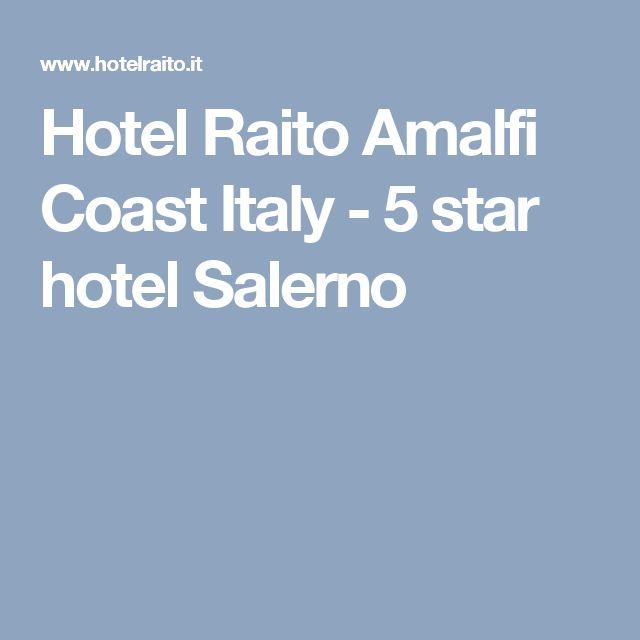 Hotel Raito Amalfi Coast Italy - 5 star hotel Salerno