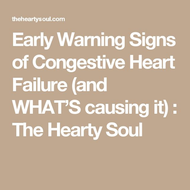 Early Warning Signs of Congestive Heart Failure (and WHAT'S causing it) : The Hearty Soul