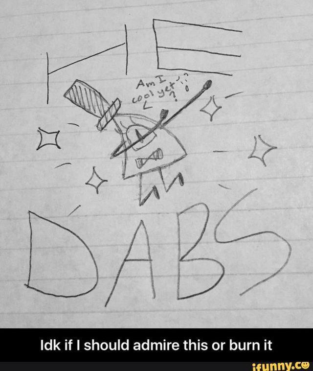 Ahhhh, the satisfaction of dabbing.