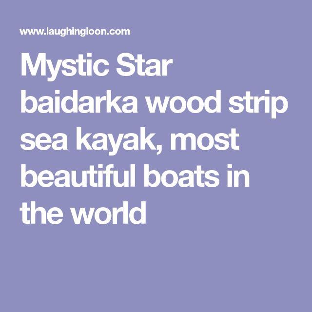 Mystic Star baidarka wood strip sea kayak, most beautiful boats in the world