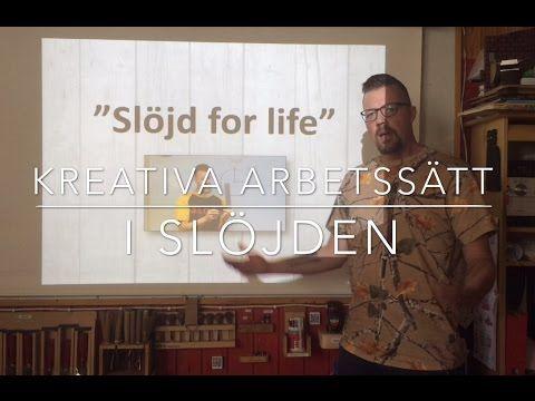 """""""Slöjd for life"""" - ett föredrag om slöjdundervisning - YouTube"""