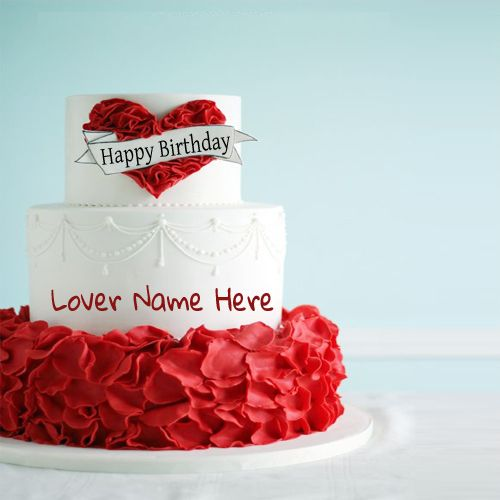 Happy Birthday Cakes For Lover With Name: Write Name On Beautiful Birthday Cake For Lover