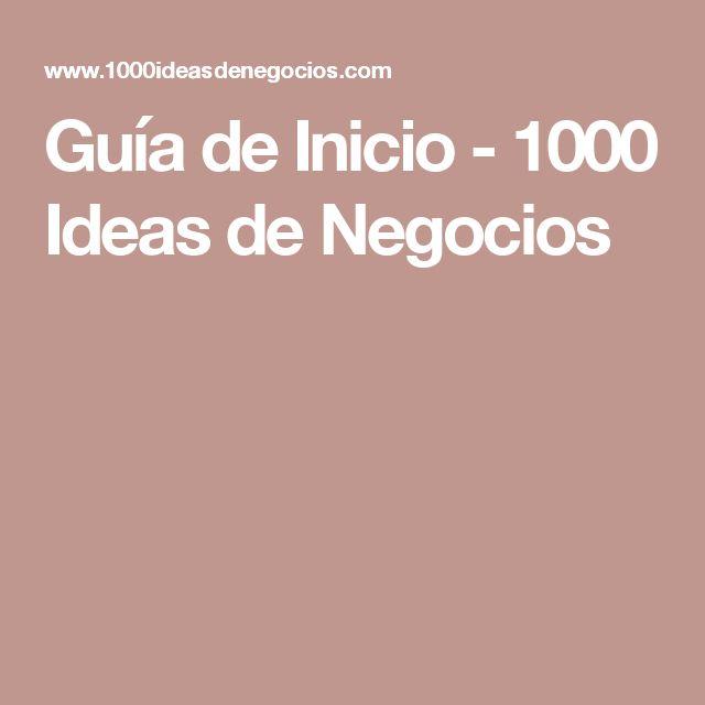 Guía de Inicio - 1000 Ideas de Negocios