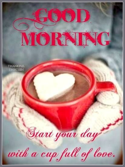 Good Morning Start Each Day With A Cup Of Love good morning good morning quotes good morning love positive good morning quotes good morning quotes for friends good morning love quotes winter good morning quotes good morning blessings quotes