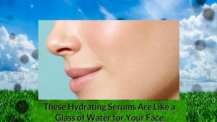 This 7 Best Hydrating Serums For Dehydrated Skin Are Like a Glass of Wat...
