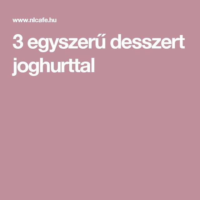 3 egyszerű desszert joghurttal