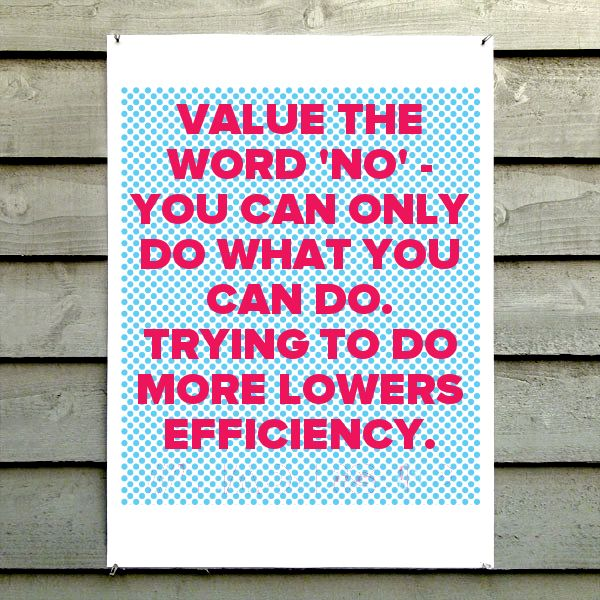 • Value the word 'No' - You can only do what you can do. Trying to do more lowers efficiency. #leadership