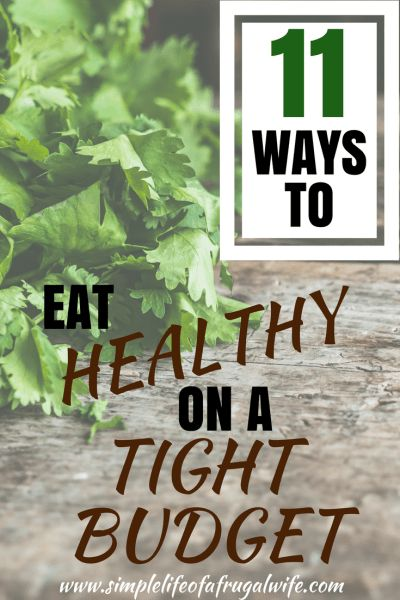 ways to eat healthy on a tight budget.  If you are looking for tips on how to eat healthier, this post is for you!