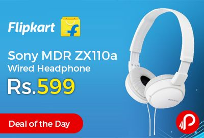 Flipkart #DealoftheDay is offering Sony MDR ZX110a Wired Headphone Just Rs.599. Over the Ear, Over the Head, 30 mm Driver Units, 24 ohm Impedance, Supra-aural, 12 Hz – 22000 Hz Headphone Frequency Response.   http://www.paisebachaoindia.com/sony-mdr-zx110a-wired-headphone-just-rs-599-flipkart/