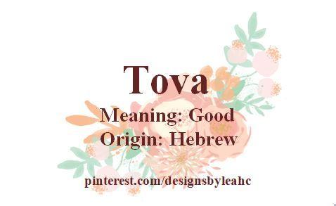 Name: Tova. Meaning: Good. Origin: Hebrew.  (Lakota - Good: Waste *wash-tey*) Middle Names: Tova Olivianne, Tova Vivienne. | #babynames #babygirlnames