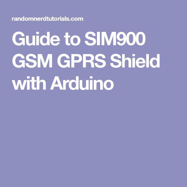 Guide to SIM900 GSM GPRS Shield with Arduino