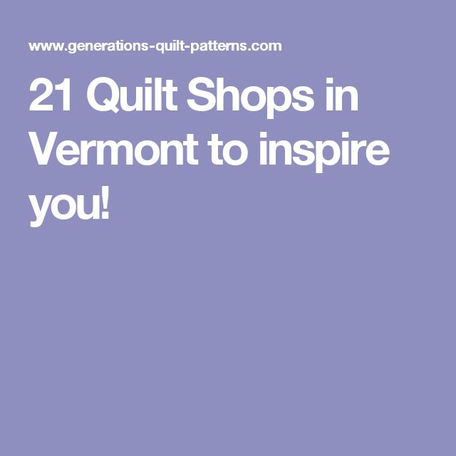 114 best Fabric Shops & Events images on Pinterest | Fabric shop ... : quilt shops in vermont - Adamdwight.com