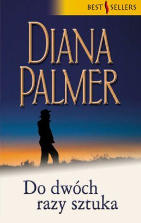 """Diana Palmer, """"Do dwóch razy sztuka"""", przeł. Weronika Żółtowska, Harlequin Polska, Warszawa 2015. 399 stron"""