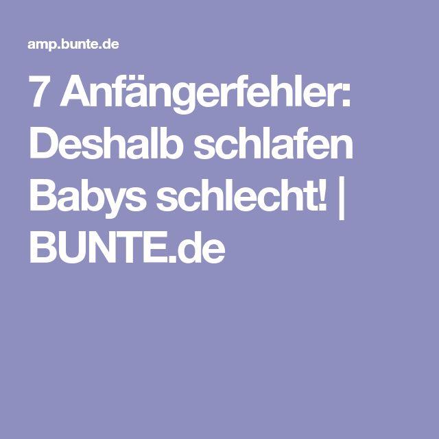 7 Anfängerfehler: Deshalb schlafen Babys schlecht!   BUNTE.de