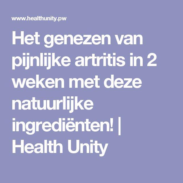 Het genezen van pijnlijke artritis in 2 weken met deze natuurlijke ingrediënten!   Health Unity