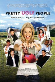 Pretty Ugly People (2008) Poster