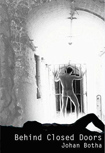 Behind Closed Doors by Johan Botha…