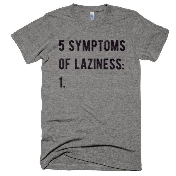 The Five Symptoms Of Laziness T-Shirt, funny Buy Me Breakfast T-Shirts. Enjoy everything you love about the fit, feel and durability of a vintage t-shirt, in a brand new version. Slight scoop neck. •
