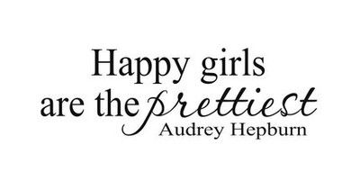 Nothing makes you look better than feeling happy! :): Quotes, Girls Generation, Sotrue, Audrey Hepburn, Wisdom, Audreyhepburn, So True, Truths, Happy Girls