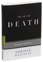 the art of death: writing the final story • edwidge danticat