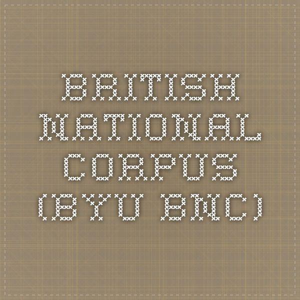 British National Corpus (BYU-BNC) | Конкордансеры