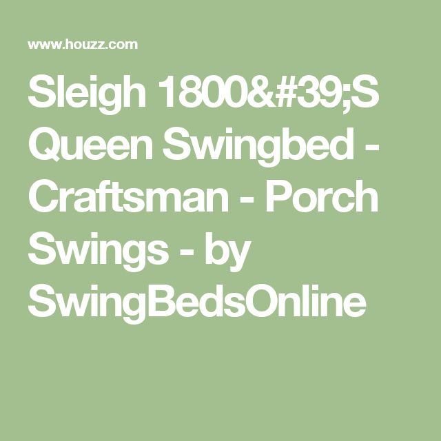 Sleigh 1800'S Queen Swingbed - Craftsman - Porch Swings - by SwingBedsOnline
