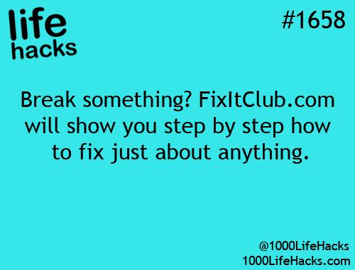 fixitclub.com for maintenance and repair tips | 1000 Life Hacks