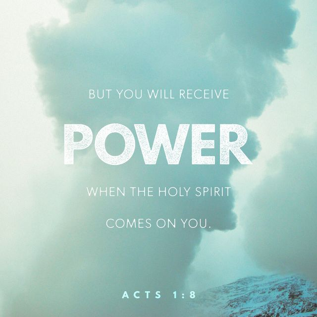 """""""But ye shall receive power, after that the Holy Ghost is come upon you: and ye shall be witnesses unto me both in Jerusalem, and in all Judaea, and in Samaria, and unto the uttermost part of the earth."""" Acts 1:8 KJV http://bible.com/1/act.1.8.kjv"""