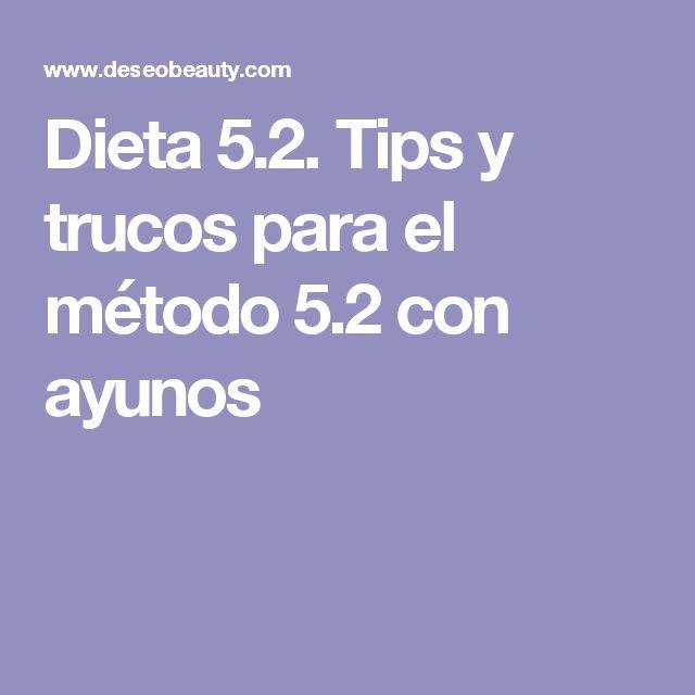 Dieta 5.2. Tips y trucos para el método 5.2 con ayunos